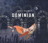 Melrose Quartet: Dominion (Melrose Quartet MQCD03)