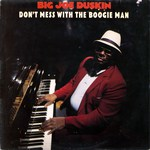 Big Joe Duskin: Don't Mess With the Boogie Man (Special Delivery SPD 1017)