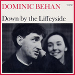 Dominic Behan: Down by the Liffeyside (Topic 12T35, 1963)