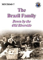 The Brazil Family: Down By the Old Riverside (Musical Traditions MTCD345-7)
