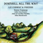 Liz Conway & Friends: Downhill All the Way (Stonehouse SHMCD005)