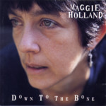 Maggie Holland: Down to the Bone (Rogue FMSD 5022)