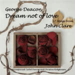 George Deacon: Dream Not of Love (George Deacon GDCD001)