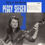 Peggy Seeger: Early in the Spring (Topic TOP73)