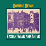 Dominic Behan: Easter Week and After (Topic 12T44, 1976)