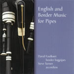 David Faulkner and Steve Turner: English and Border Music for Pipes (Sargasso Sounds EELCD03)