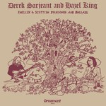 Derek Sarjeant and Hazel King: English & Scottish Folksongs and Ballads (Ornament CH-7.309)