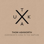 Thom Ashworth: Everybody's Gone to the Rapture ()