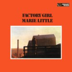 Marie Little: Factory Girl (Smartweed SMARTWEED4)