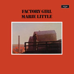 Marie Little: Factory Girl (Argo ZFB 19)