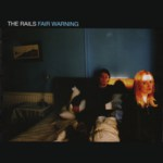 The Rails: Fair Warning (Island 3777426)