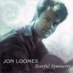Jon Loomes: Fearful Symmetry (Fellside FECD186)