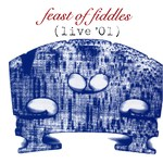 Feast of Fiddles: Live '01 (Feast of Fiddles CDFOF001/002)