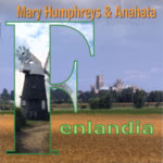 Mary Humphreys and Anahata: Fenlandia (WildGoose WGS340CD)