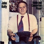 John Kelly: Fiddle and Concertina Player (Topic 12TFRS504)