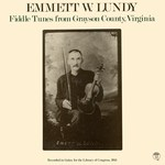 Emmett W. Lundy: Fiddle Tunes from Grayson County, Virginia (String STR804)