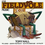 Tony Hall: Fieldvole Music (Free Reed FRR 012)