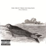 The Fruit Tree Foundation: First Edition (FTF001CD)