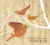 Rob Harbron & Emma Reid: Flock & Fly (Rob Records CD02)