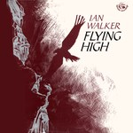 Ian Walker: Flying High (Fellside FE060)