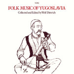 Folk Music of Yugoslavia (Topic 12TS224)