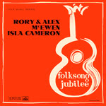 Rory & Alex McEwen and Isla Cameron: Folksong Jubilee (HMV CLP 1220)
