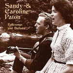 Sandy and Caroline Paton: Folksongs and Ballads (Folk-Legacy CD-30)