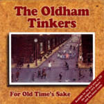 The Oldham Tinkers: For Old Time's Sake (Pier PIER CD 507)
