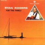 Stan Rogers: For the Family (Gadfly GADFLY 212)