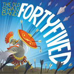The Old Swan Band: Fortyfived (WildGoose WGS434CD)