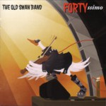 The Old Swan Band: Fortyssimo (WildGoose WGS407CD)
