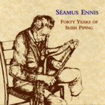 Séamus Ennis: Forty Years of Irish Piping (Green Linnet GLCD 1000)