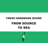 Fresh Handmade Sound: From Source to Sea (Lush 003)