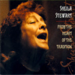 Sheila Stewart: From the Heart of the Tradition (Topic TSCD515)