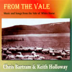 Chris Bartram & Keith Holloway: From the Vale (WildGoose WGS285CD)