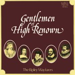 The Ripley Wayfarers: Gentlemen of High Renown (Traditional Sound TSR 018)