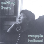 Maggie Holland: Getting There (Irregular IRR035)