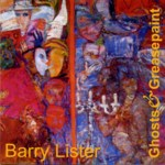 Barry lister: Ghosts & Greasepaint (WildGoose WGS338CD)