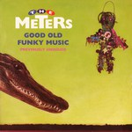 The Meters: Good Old Funky Music (Special Delivery SPD 1039)