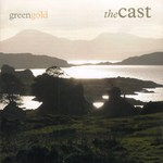 The Cast: Greengold (Greentrax CDTRAX319)
