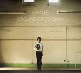 Sam Lee: Ground of Its Own (Nest Collective TNRC001CD)