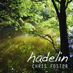 Chris Foster: Hadelin (Green Man GMCD008)