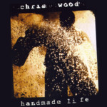 Chris Wood: Handmade Life (R.U.F Records RUFCD12)