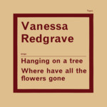 Vanessa Redgrave: Hanging on a Tree (Topic STOP111)