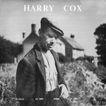 Harry Cox: Harry Cox (EFDSS LP 1004)