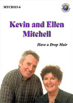 Kevin and Ellen Mitchell: Have a Drop Mair (Musical Traditions MTCD315-6)