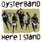 Oysterband: Here I Stand (Westpark 87236)
