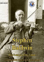 Stephen Baldwin: Here's One You'll Like, I Think (Musical Traditions MTCD334)