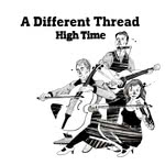 A Different Thread: High Time (own label ADTCD002)