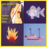 Jim Eldon: Home from Sea (Stick SDCD010)